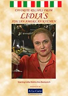 Favorite Recipes from Lidia's Italian-American Kitchen