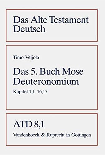 Das fünfte Buch Mose. Deuteronomium. Kapitel 1,1 - 16,17: Bd. 8/1 (Das Alte Testament Deutsch / Neues Göttinger Bibelwerk)