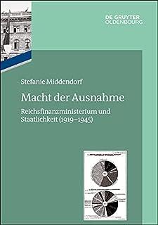 Macht Der Ausnahme: Reichsfinanzministerium Und Staatlichkeit (1919-1945)