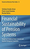 Financial Sustainability of Pension Systems: Empirical Evidence from Central and Eastern European Countries (Financial and Monetary Policy Studies, 52)