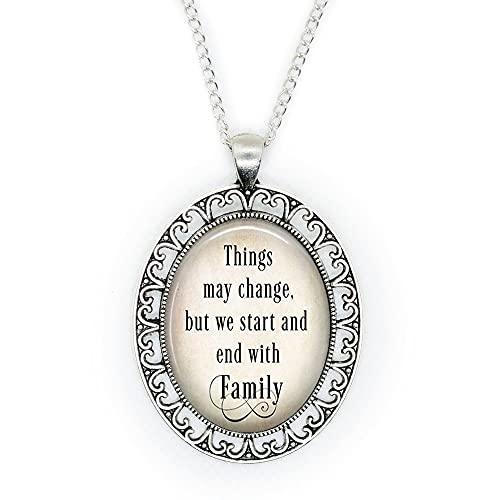 Las cosas pueden cambiar, pero comenzamos y terminamos con el collar de cita familiar, colgante de cita familiar, regalo para mudanza, N361