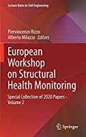 European Workshop on Structural Health Monitoring: Special Collection of 2020 Papers - Volume 2 (Lecture Notes in Civil Engineering, 128)