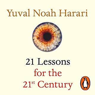 21 Lessons for the 21st Century                   Written by:                                                                                                                                 Yuval Noah Harari                               Narrated by:                                                                                                                                 Derek Perkins                      Length: 11 hrs and 41 mins     394 ratings     Overall 4.7