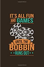 It's All Fun And Games Until The Bobbin Runs Out: Quilter Quotes 2020 Planner | Weekly & Monthly Pocket Calendar | 6x9 Softcover Organizer | For Fabric Supplies & Dressmakers Fans