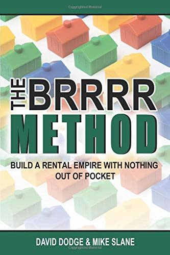Real Estate Investing Books! - The BRRRR Method: Build a Rental Empire With Nothing Out Of Pocket