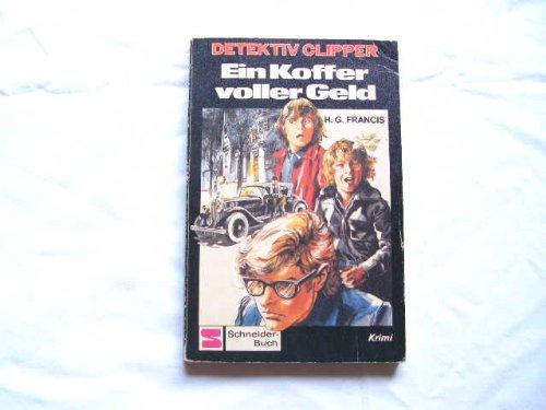 Detektiv Clipper/ Ein Koffer voll Geld.