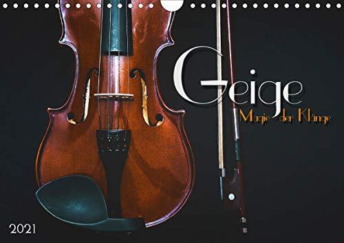 Geige - Magie der Klänge (Wandkalender 2021 DIN A4 quer)