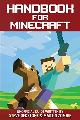 Handbook For Minecraft: Unofficial guide to ultimate secrets, tips, tricks and all you need to know to become a better Minecrafter