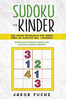 SUDOKU FÜR KINDER: Das große Rätselbuch für Kinder Über