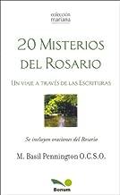 20 misterios del rosario / 20 Rosary mysteries: Un Viaje a Traves De Las Escrituras (Mariana) (Spanish Edition)