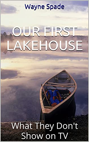 Our First Lakehouse: What They Don't Show on TV (English Edition)
