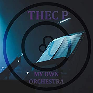 My own orchestra