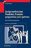 Design technischer Produkte, Produktprogramme und -systeme: Industrial Design Engineering - Hartmut Seeger