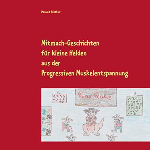 Mitmach-Geschichten für kleine Helden: aus der Progressiven Muskelentspannung
