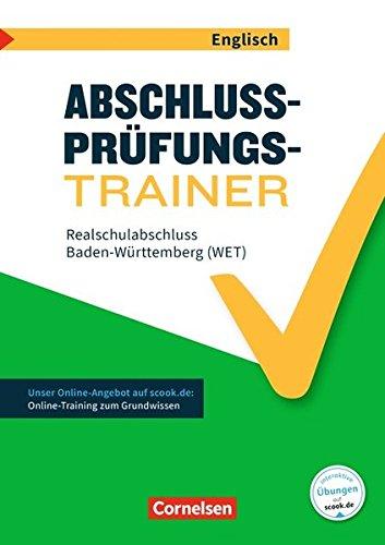 Abschlussprüfungstrainer Englisch - Baden-Württemberg: 10. Schuljahr - Realschulabschluss (WET): Arbeitsheft mit Lösungen und Online-Training Grundwissen. Mit Lösungen online