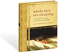 While They Are Sleeping: 12 Character Traits to Pray for the Children You Love