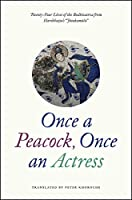 Once a Peacock, Once an Actress: Twenty-Four Lives of the Bodhisattva from Haribhatta's Jatakamala