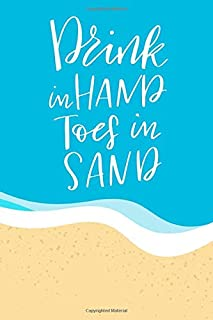 Drink in Hand Toes in Sand: Daily and Multi Year Planner 6x9 120 Pages