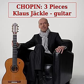 Chopin: 3 Pieces