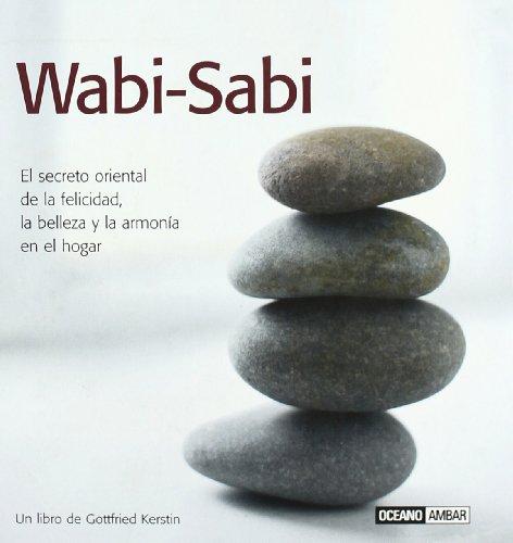 Wabi-Sabi: La fuerza oculta de lo simple, aquí y ahora (Inspiraciones)