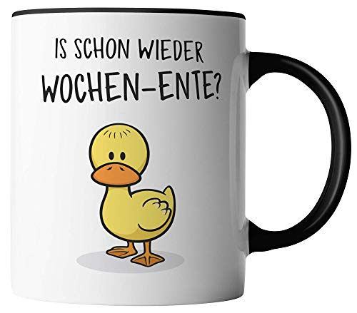 vanVerden Tasse - Ist schon wieder Wochen-Ente - beidseitig Bedruckt - Geschenk Idee Kaffeetassen, Tassenfarbe:Weiß/Schwarz