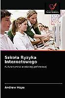 Szkoła Ryzyka Internetowego: Kultura kontroli w edukacji państwowej