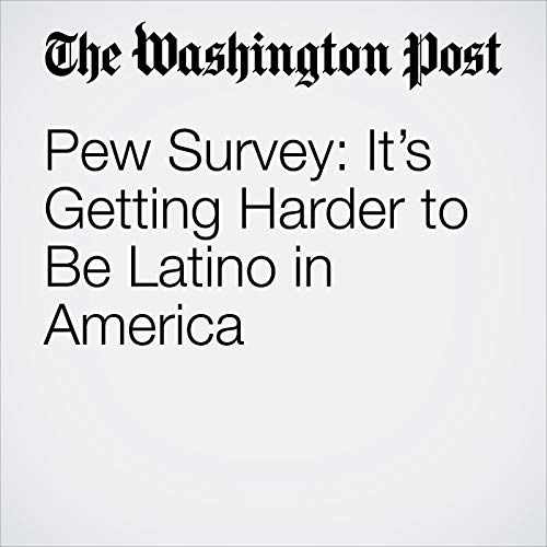 Pew Survey: It's Getting Harder to Be Latino in America copertina