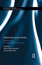 Subjectivity across Media: Interdisciplinary and Transmedial Perspectives (Routledge Research in Cultural and Media Studies Book 95)