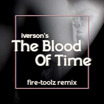 The Blood Of Time (feat. Fire-Toolz)