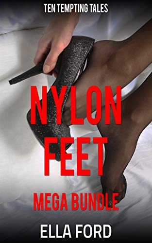Nylon Feet Mega Bundle: Ten Tempting Tales (English Edition)
