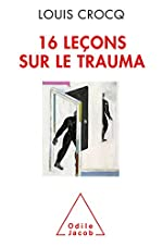 Seize Leçons Sur Le Trauma de Louis Crocq