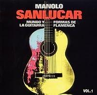 フラメンコ・ギターの世界とかたち 第1集 by マノロ・サンルーカル (2002-04-24)