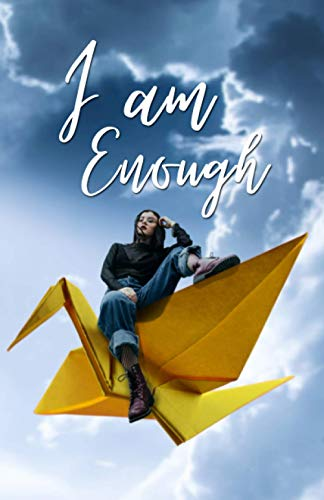 I AM ENOUGH Notebook & Journal (Recovery Notebooks, Band 7)