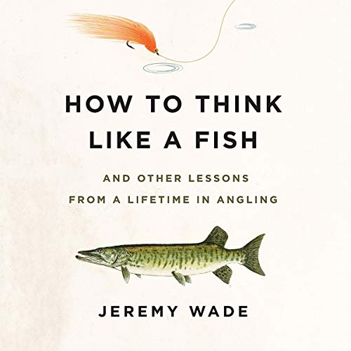 How to Think Like a Fish audiobook cover art