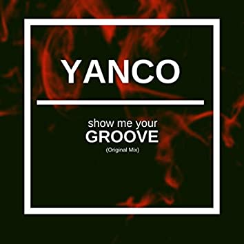 Show Me Your Groove