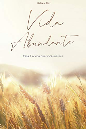 VIDA ABUNDANTE: Essa é a vida que você merece (Portuguese Edition)