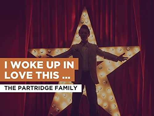 I Woke Up In Love This Morning al estilo de The Partridge Family