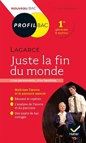 Juste la fin du monde, Lagarce: Bac 1re générale et techno (Profil bac)