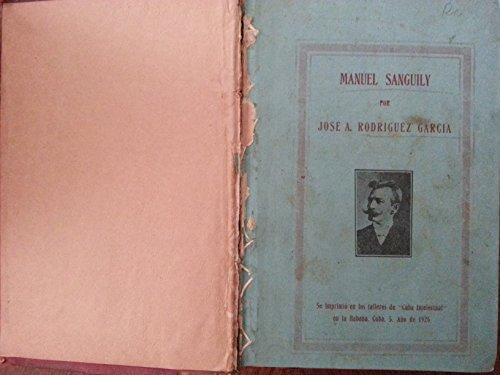 Manuel sanguily.biografia,primera edicion.1926.