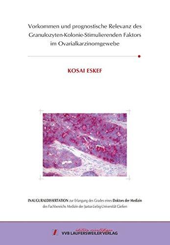 Vorkommen und prognostische Relevanz des Granulozyten-Kolonie-Stimulierenden Faktors im Ovarialkarzinomgewebe (Edition Scientifique)