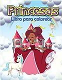 Princesas Libro para colorear: Una mágica aventura de unico