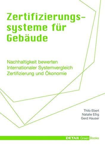 Zertifizierungssysteme fr Gebude (Detail Green Books) (German Edition) by Thilo Ebert Natalie Eig Gerd Hauser(2010-10-29)
