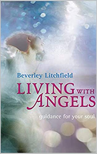 Living with Angels: Guidance for Your Soul (English Edition)