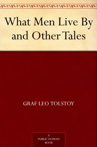 What Men Live By and Other Tales (English Edition)