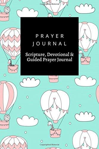 Prayer Journal, Scripture, Devotional & Guided Prayer Journal: Balloons Sky  design, Prayer Journal Gift, 6x9, Soft Cover, Matte Finish