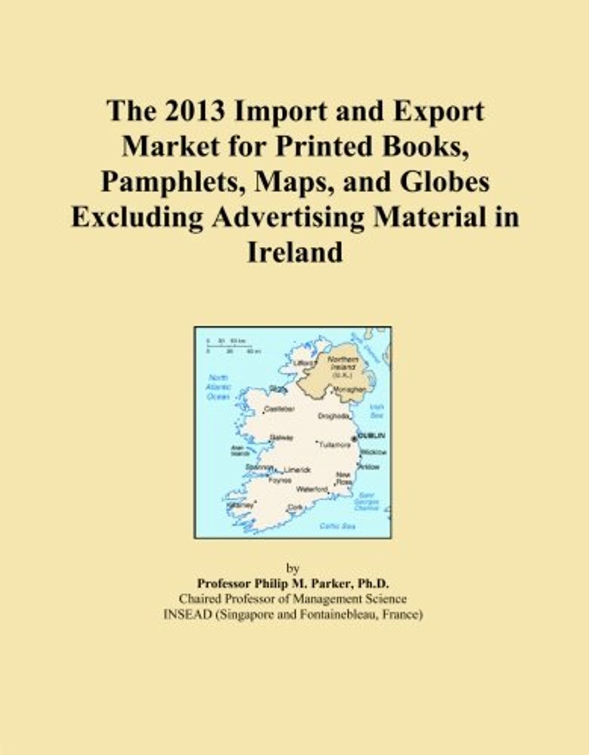 The 2013 Import and Export Market for Printed Books, Pamphlets, Maps, and Globes Excluding Advertising Material in Ireland