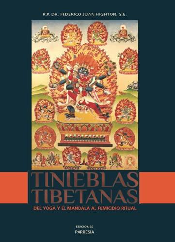 Tinieblas tibetanas: Del yoga y el mandala al femicidio ritual