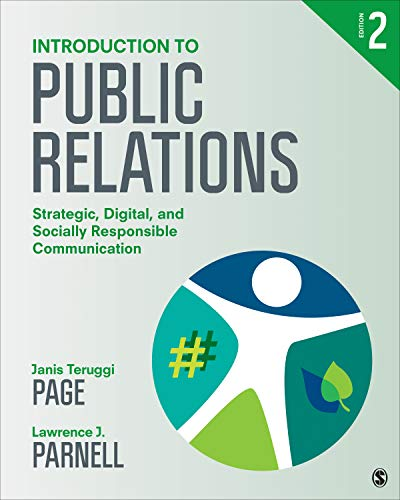 Compare Textbook Prices for Introduction to Public Relations: Strategic, Digital, and Socially Responsible Communication 2 Edition ISBN 9781544392004 by Page, Janis Teruggi,Parnell, Lawrence J.