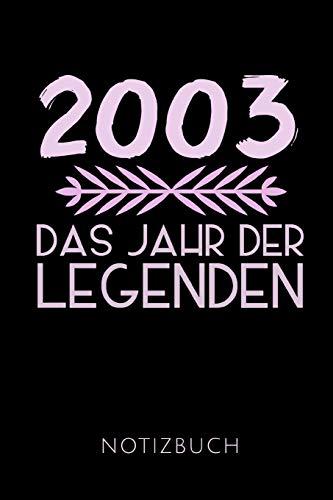 2003 DAS JAHR DER LEGENDEN NOTIZBUCH: Geschenkidee für den 16. Geburtstag   Notizbuch mit 110 linierten Seiten   Format 6x9 DIN A5   Soft cover matt   ... Autorennamen für mehr Designs zu diesem Thema