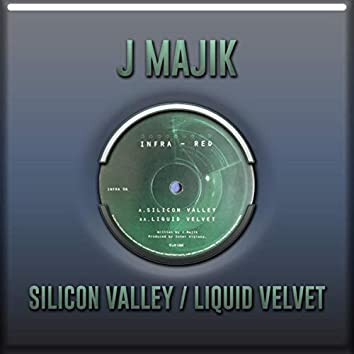 Silicon Valley / Liquid Velvet
